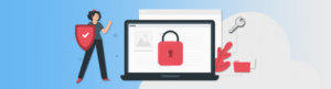 5 Ways to Secure Your Digital Content
